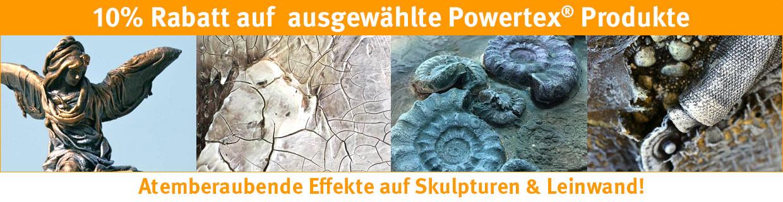 10% Rabatt auf ausgewählte Powertex®-Produkte          Atemberaubende Effekte auf Skulpturen und Leinwand.