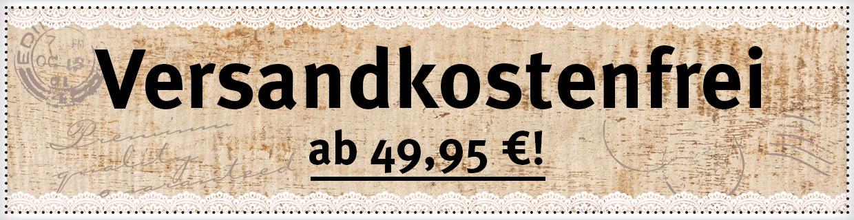 Versandkostenfrei ab 49,95 Euro